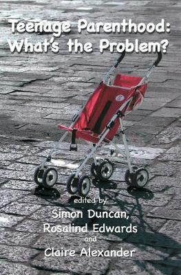 Teenage Parenthood: What's The Problem? by Simon Duncan