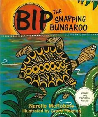 Bip: the Snapping Bungaroo by Narelle McRobbie