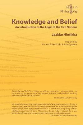 Knowledge and Belief: An Introduction to the Logic of the Two Notions by Jaakko Hintikka