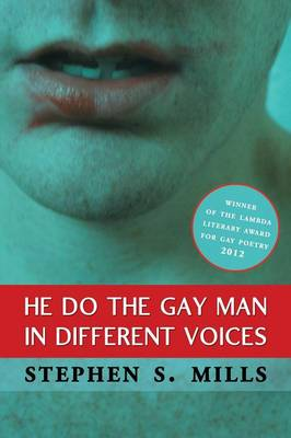 He Do the Gay Man in Different Voices by Stephen Mills