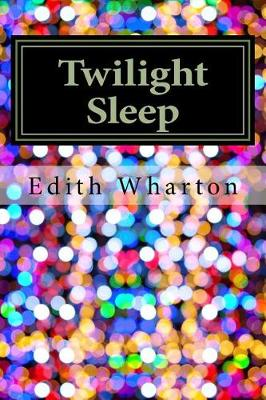 Twilight Sleep by Edith Wharton