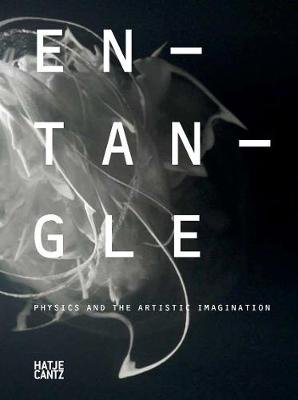 Entangle: Physics and the Artistic Imagination book