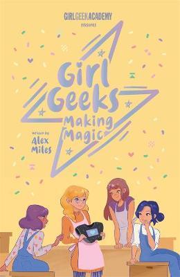 Girl Geeks 4: Making Magic book