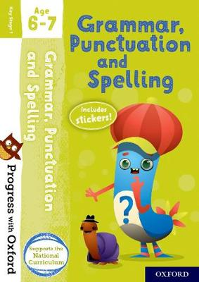 Progress with Oxford: Grammar, Punctuation and Spelling Age 6-7 by Jenny Roberts