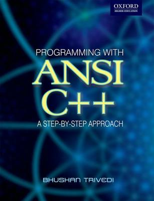 Programming with ANSI C++: A Step-by-step Approach by Bhusan Trevidi