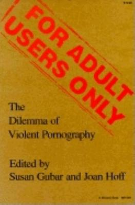 For Adult Users Only by Susan Kamholtz Gubar