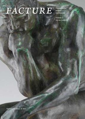 Facture: Conservation, Science, Art History by Daphne S. Barbour