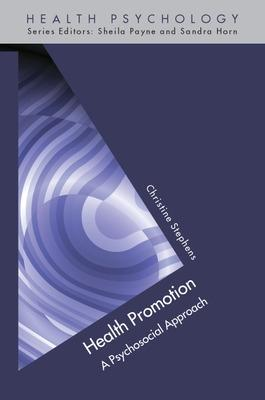 Health Promotion: A Psychosocial Approach by Christine Stephens