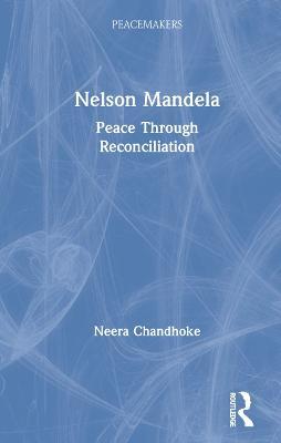 Nelson Mandela: Peace Through Reconciliation book