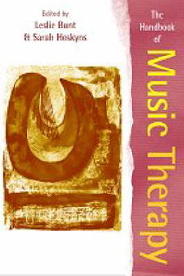 The Handbook of Music Therapy by Leslie Bunt