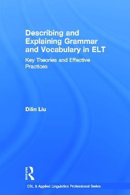 Describing and Explaining Grammar and Vocabulary in ELT book