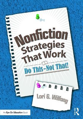 Nonfiction Strategies That Work by Lori G. Wilfong