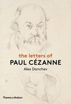 Letters of Paul Cezanne by Alex Danchev