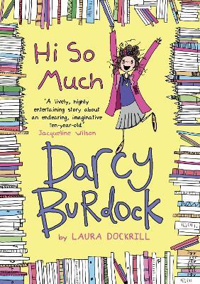 Darcy Burdock: Hi So Much. by Laura Dockrill