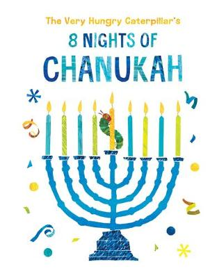 The Very Hungry Caterpillar's 8 Nights of Chanukah book