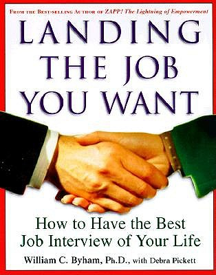 Landing the Job You Want by William C. Byham