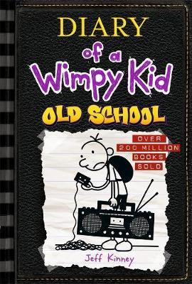 Old School: Diary of a Wimpy Kid (BK10) by Jeff Kinney