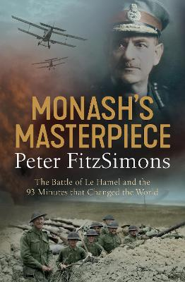 Monash's Masterpiece by Peter FitzSimons