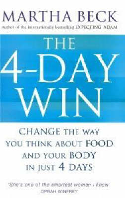The 4 Day Win by Martha Beck