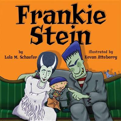 Frankie Stein by Lola M. Schaefer