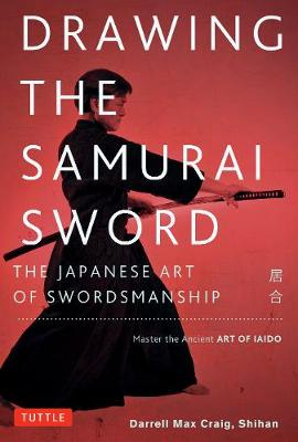 Drawing the Samurai Sword by Darrell Max Craig