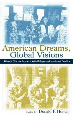 American Dreams, Global Visions by Donald F. Hones