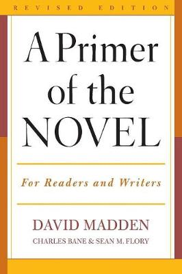 A Primer of the Novel by David Madden