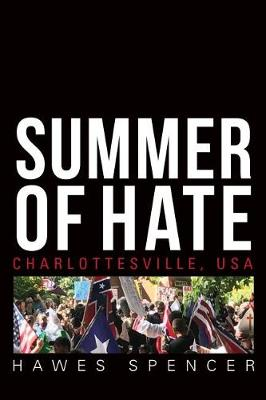 Summer of Hate: Charlottesville, USA by Hawes Spencer