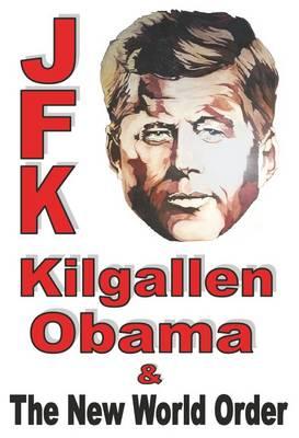 JFK Kilgallen Obama & the New World Order by Dan McQuade