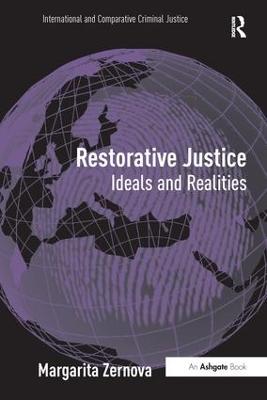 Restorative Justice: Ideals and Realities by Margarita Zernova