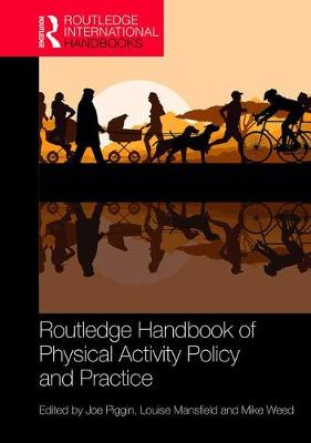 Routledge Handbook of Physical Activity Policy and Practice book