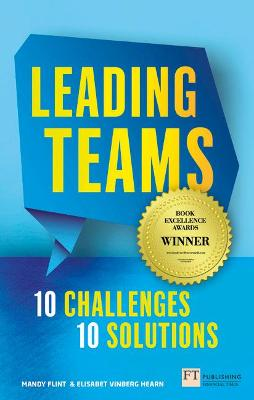 Leading Teams - 10 Challenges : 10 Solutions by Mandy Flint