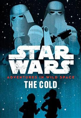 Star Wars: Adventures in Wild Space: The Cold by Tom Huddleston