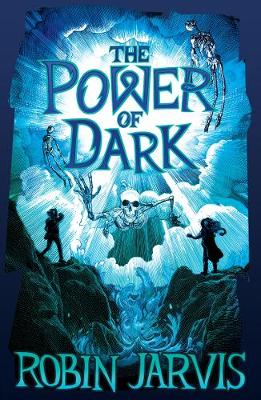 The Power of Dark by Robin Jarvis