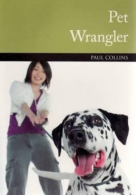 Pet Wrangler by Paul Collins