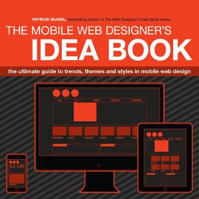 Mobile Web Designer's Idea Book by Patrick McNeil