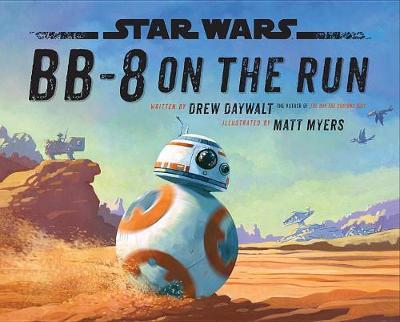 Star Wars BB-8 on the Run by Drew Daywalt
