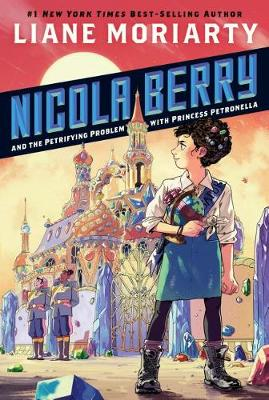 Nicola Berry and the Petrifying Problem with Princess Petronella #1 book
