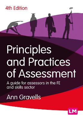 Principles and Practices of Assessment: A guide for assessors in the FE and skills sector by Ann Gravells