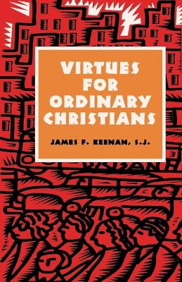 Virtues for Ordinary Christians by James F. Keenan