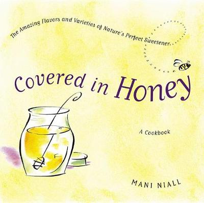 Covered in Honey by Mani Niall