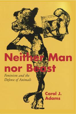 Neither Man nor Beast by Carol J. Adams