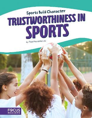Sport: Trustworthiness in Sports by Todd Kortemeier