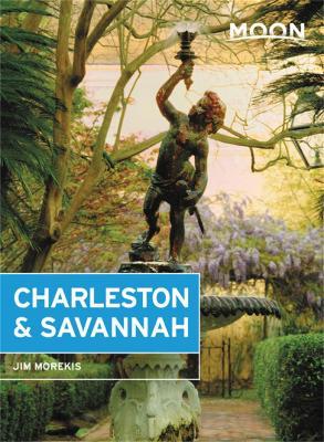 Moon Charleston & Savannah (Eighth Edition) by Jim Morekis