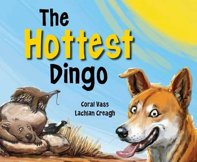 The Hottest Dingo by Coral Vass