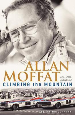 Climbing the Mountain by Allan Moffat