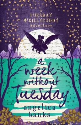 A Week Without Tuesday by Angelica Banks