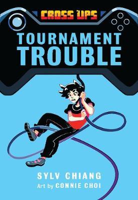 Tournament Trouble (Cross Ups, Book 1) book