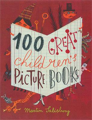 100 Great Children's Picturebooks by Martin Salisbury
