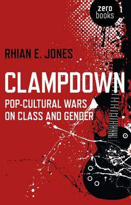 Clampdown by Rhian E. Jones